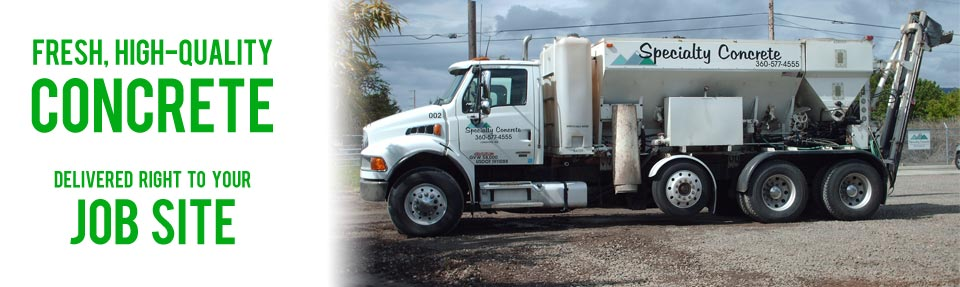 Kelso/Longview ready mix concrete delivery- Specialty